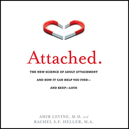 Attached: The New Science of Adult Attachment and How It Can Help You Find - And Keep - Love Audiobook [Free Download by Trial] thumbnail
