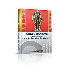 Confucianisme et son influence sur le système de Wing Tsun (French Edition)