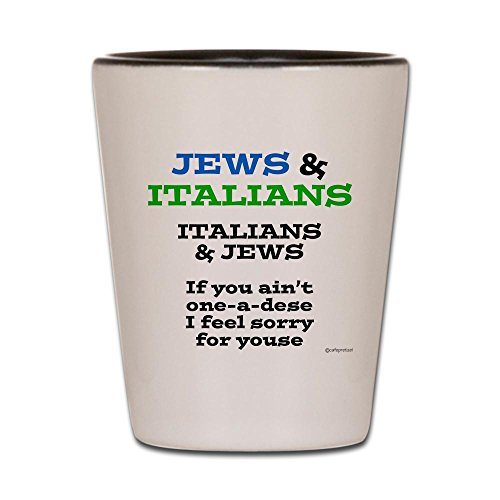 CafePress - Jews And Italians - Shot Glass, Unique and Funny Shot Glass