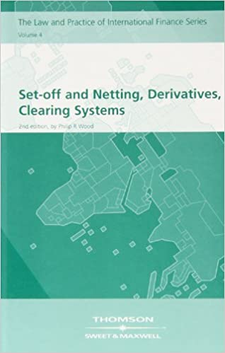 Set Off And Netting Derivatives Clearing Systems The Law And