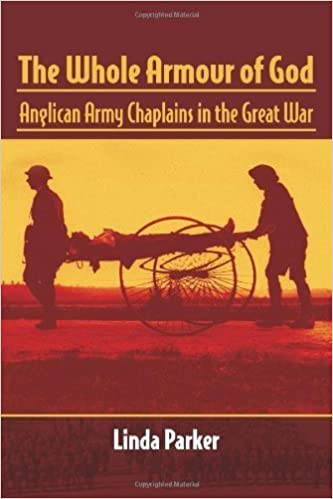 The Whole Armour of God: Anglican Army Chaplains in the Great War by Linda Parker (2013-06-19)