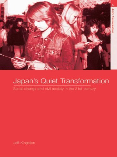 Download Japan's Quiet Transformation: Social Change and Civil Society in 21st Century Japan (Asia's Transformations) Pdf