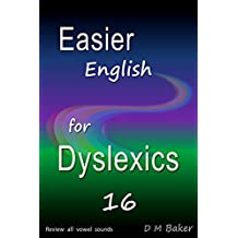 Easier English for Dyslexics 16: Review  All  Vowel  Sounds