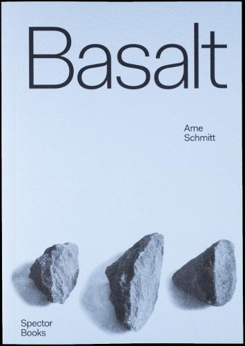 Arne Schmitt: Basalt: Origin Usage Exaltation