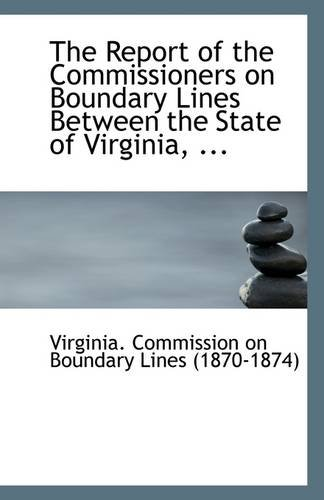 Download The Report of the Commissioners on Boundary Lines Between the State of Virginia, ... pdf