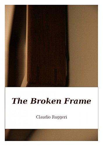 The Broken Frame - Frames Broken