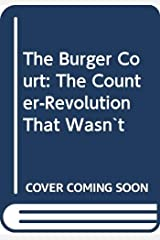 The Burger Court: The Counter-Revolution That Wasn`t Paperback