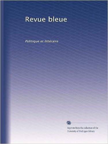 Revue bleue: Politique et littéraire (French Edition)