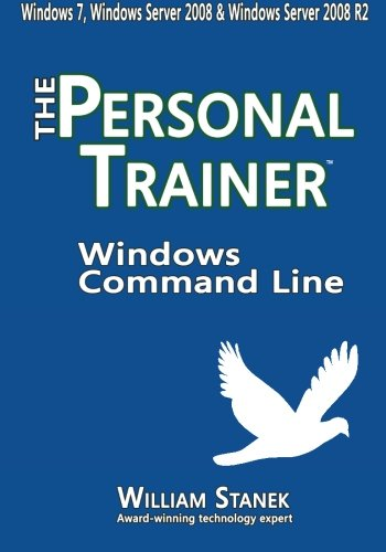 Download Windows Command Line: The Personal Trainer for Windows 7, Windows Server 2008 & Windows Server 2008 R2 ebook