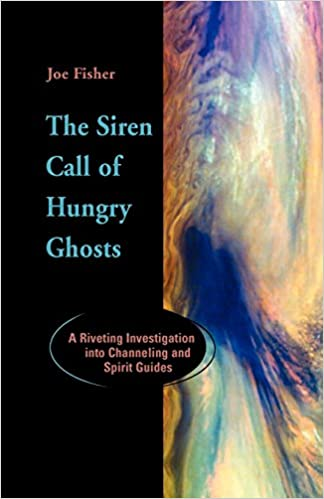 The siren call of hungry ghosts a riveting investigation into the siren call of hungry ghosts a riveting investigation into channeling and spirit guides colin wilson joe fisher 9781931044028 amazon books fandeluxe Images