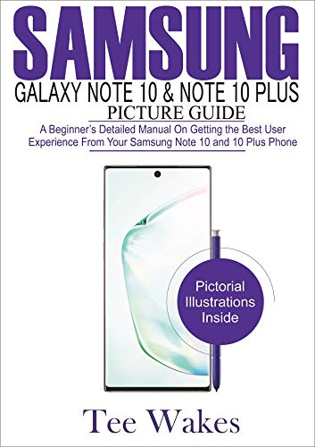 Samsung Galaxy Note 10 & Note 10 Plus Picture Guide: A Beginner