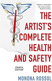 The Artist's Complete Health and Safety Guide (Fourth Edition) (English Edit