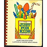 The Just for Kids Cookbook, Betty M. Potter, 0913703060