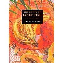 The Prints of Janet Fish: A Catalogue Raisonne