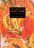 img - for The Prints of Janet Fish: A Catalogue Raisonne book / textbook / text book