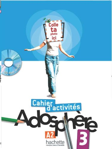 Download Adosphere: Cahier d'Exercices 3 & CD-Rom (French Edition) pdf epub