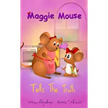 Maggie Mouse Tells the Truth (Maggie Mouse Picture Books for Children Book 4)