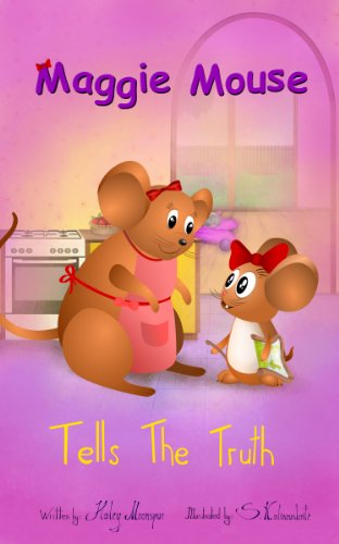 Maggie Mouse Tells the Truth (Maggie Mouse Picture Books for Children Book 4) by [Moonspur, Haley]