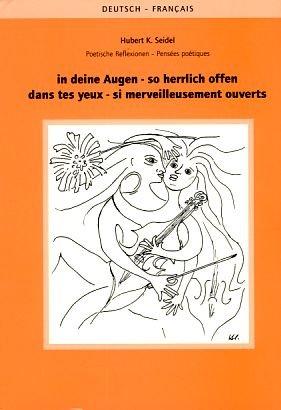 In deine Augen - so herrlich offen : Dans tes yeux - si merveilleusement ouverts. Edition bilingue français-allemand (Auge Si)