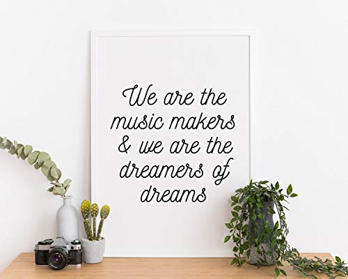 Arvier Willy Wonka Quote We are The Music Makers and We are The Dreamers of Dreams Printable Wall Art Framed Wall Art]()