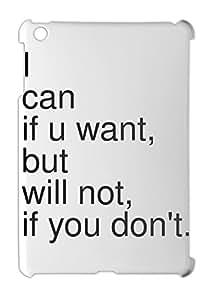 I can if u want, but will not, if you don't. iPad mini - iPad mini 2 plastic case