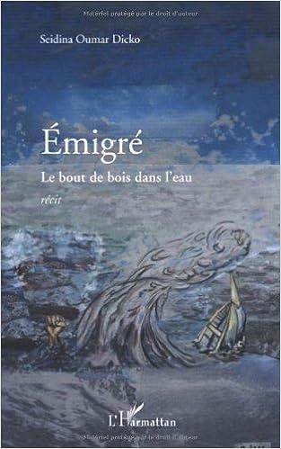 En ligne téléchargement gratuit Emigré : Le bout de bois dans l'eau pdf, epub ebook