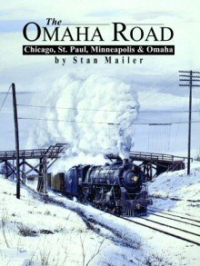 The Omaha Road: Chicago, St Paul, Minneapolis & Omaha by Mailer, Stan (2005) - Shopping Omaha