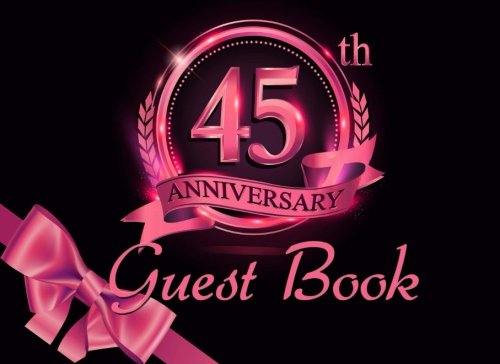 45th Anniversary Guest Book: Black & Pink Guest Book for 45th Birthday Party & Sapphire Anniversary