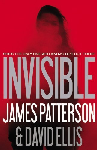 Invisible by James Patterson (2014-06-23)