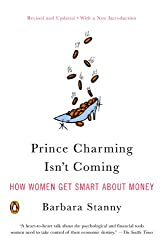 Prince Charming Isn't Coming: How Women Get Smart About Money