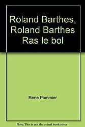 Roland Barthes, Roland Barthes Ras le bol