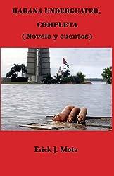 Habana Underguater, completa (Spanish Edition)