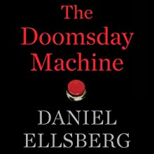The Doomsday Machine Audiobook by Daniel Ellsberg Narrated by Steven Cooper