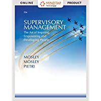 MindTap Management for Mosley/Mosley/Pietri's Supervisory Management: The Art of Inspiring, Empowering, and Developing, 10th Edition [Online Code]