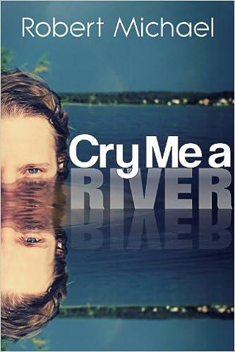 Cry Me A River: A Novel