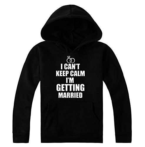 I Can't Keep Calm I'm Getting Maried Women's Hoodie Pullover