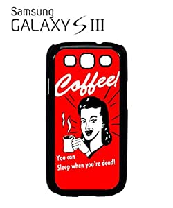Coffee You Can Sleep When You Are Dead Mobile Cell Phone Case Samsung Galaxy S3 Black