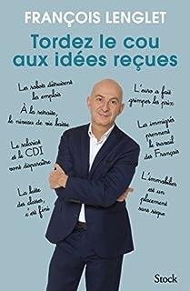 Tordez le cou aux idées reçues, Lenglet, François