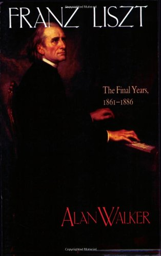 Franz Liszt, Vol. 3: The Final Years, 1861-1886