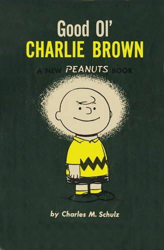 Good Ol' Charlie Brown by Charles M. Schulz