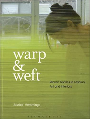 Book Warp and Weft: Woven Textiles in Fashion, Art and Interiors