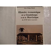 Histoire Economique de la Guadeloupe et de la Martinique du Xviie