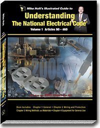 Mike Holt's Illustrated Guide to Understanding the National Electrical Code, based on the 2005 NEC - Volume 1 w/Answer K