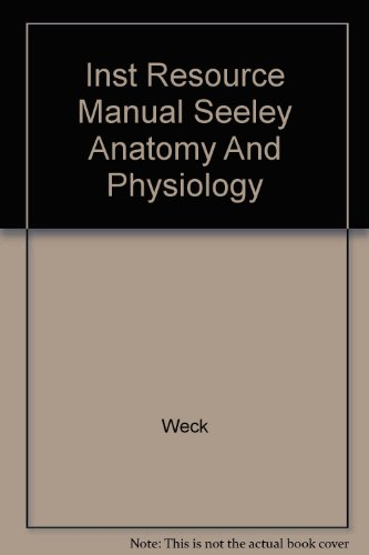 Inst Resource Manual Seeley Anatomy And Physiology