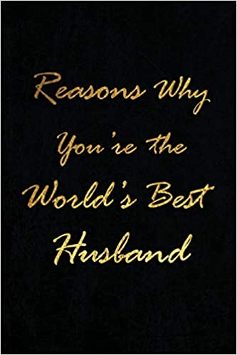 Reasons Why Youre The Worlds Best Husband Blank Lined Love