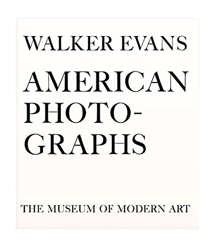 walker evans american photographs with an essay by lincoln kirstein Enter text from the image below ← return to the magazine front page ← return to reviews.