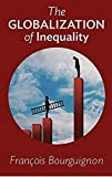 The Globalization of Inequality by François Bourguignon (2015-04-20)