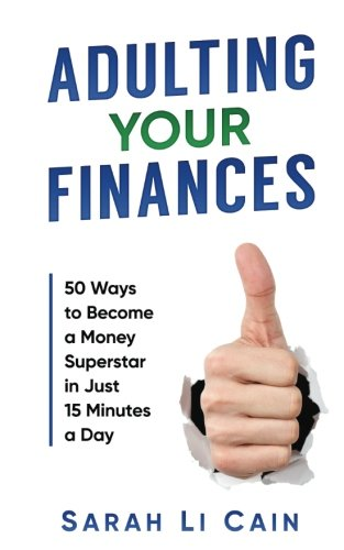 Adulting Your Finances: 50 Ways to Become a Money Superstar in Just 15 Minutes a Day