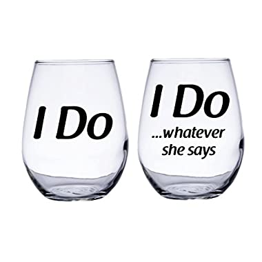 I Do and I Do Whatever She Says Wedding Stemless Wine Glasses