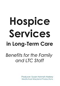Hospice Services in Long-Term Care: Benefits for the Family and LTC Staff